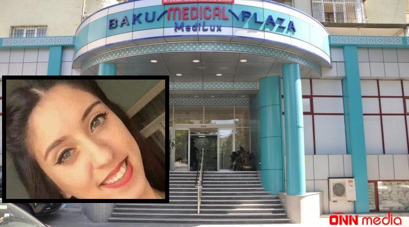 """""""Baku Medical Plaza""""nın etirafı – """"Ölən qız…"""""""