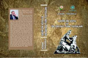 """""""Qədim Ön Asiya və Ön Qafqaz türk tayfaları"""" yeni nəşrdə"""