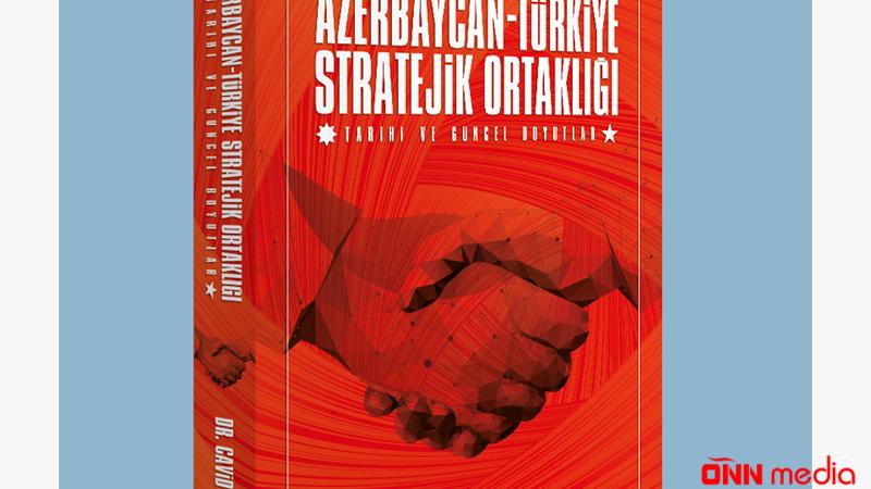Azərbaycan-Türkiyə münasibətlərinə dair yeni kitab nəşr edildi