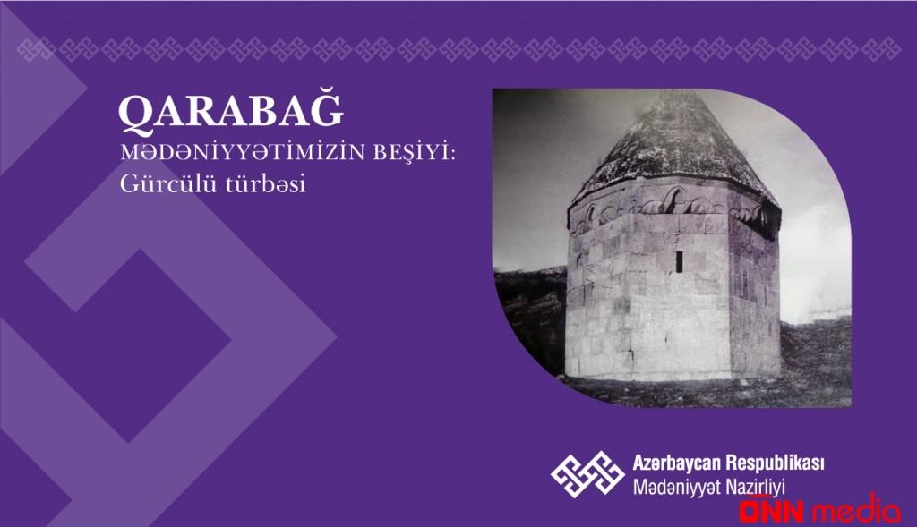 """""""Qarabağ – mədəniyyətimizin beşiyi"""": Gürcülü türbəsi"""