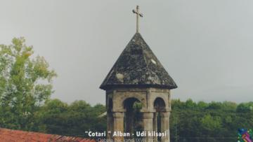 Çotari Alban-Udi kilsəsi haqqında videoçarx hazırlandı – VİDEO