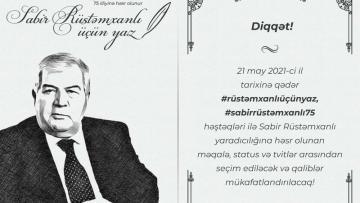 """""""Sabir Rüstəmxanlı üçün yaz"""" müsabiqəsi elan edildi"""